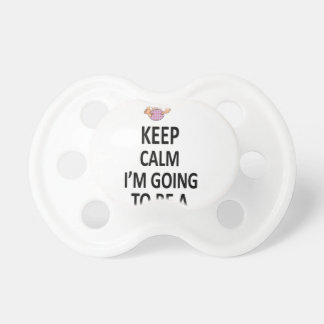 Keep Calm I'm Going To Be A Mommy Pacifier
