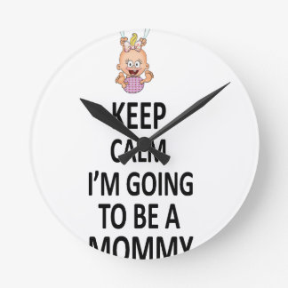 Keep Calm I'm Going To Be A Mommy Round Clock