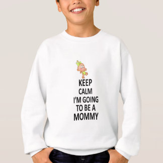 Keep Calm I'm Going To Be A Mommy Sweatshirt