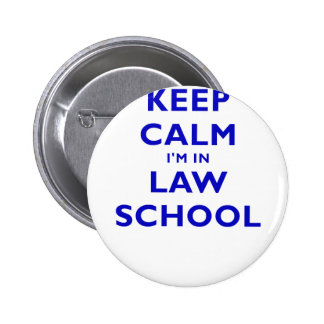 Keep Calm Im in Law School Pinback Buttons