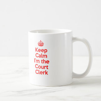 Keep Calm I'm the Court Clerk in Red Classic White Coffee Mug