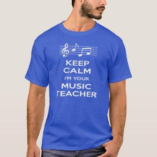 Keep Calm I'm Your Music Teacher T-Shirt