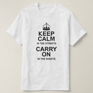 Keep Calm in the Streets T-Shirt