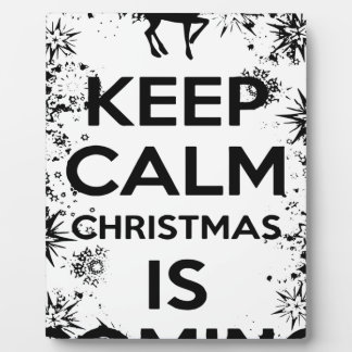 KEEP CALM IT CHRISMAS IS COMING.ai Plaque