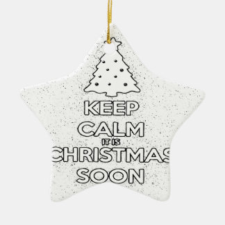 KEEP CALM IT IS CHRISMAS SOON.ai Ceramic Ornament