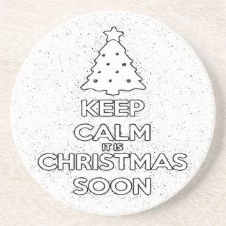 KEEP CALM IT IS CHRISMAS SOON.ai Coaster