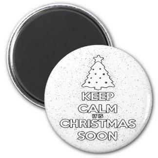 KEEP CALM IT IS CHRISMAS SOON.ai Magnet