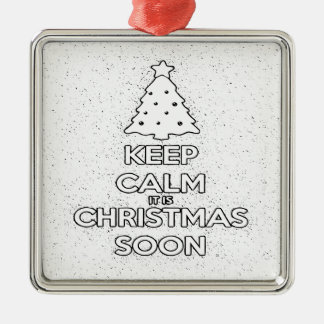 KEEP CALM IT IS CHRISMAS SOON.ai Metal Ornament