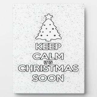 KEEP CALM IT IS CHRISMAS SOON.ai Plaque