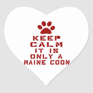 Keep Calm It Is Only A Maine Coon Heart Sticker
