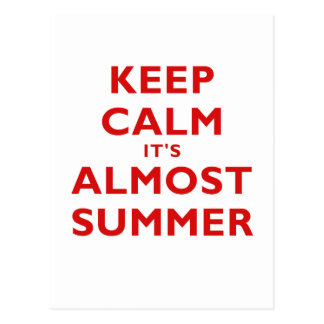 Keep Calm Its Almost Summer Postcard