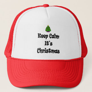 Keep Calm Its Christmas and Tree Trucker Hat