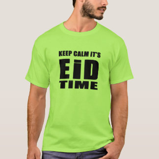 Keep Calm It's Eid time T-Shirt