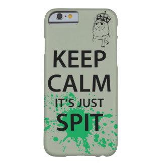 Keep Calm, It's Just Spit Barely There iPhone 6 Case