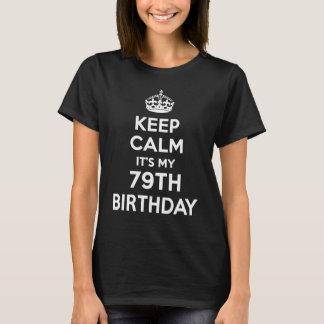 Keep Calm It's My 79th Birthday T-Shirt