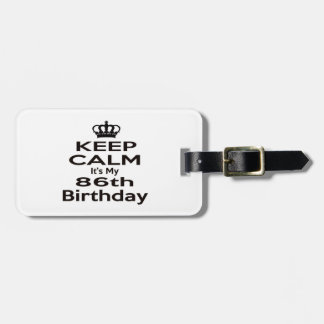 Keep Calm It's My 86th Birthday Travel Bag Tags