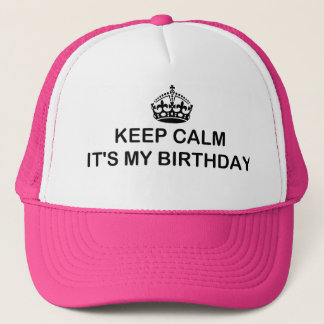 keep calm it's my birthday baseball / trucker cap