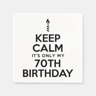 Keep Calm It's Only My 70th Birthday Disposable Napkin