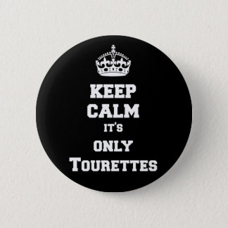 Keep calm it's only Tourettes 2 Inch Round Button