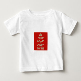 Keep Calm It's Only Twins Baby T-Shirt