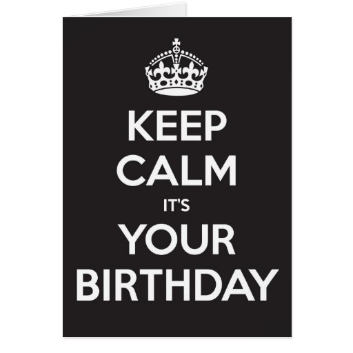 Keep Calm It's Your Birthday - Black