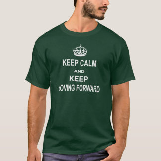 Keep Calm Keep Moving Forward Men's Dark T-Shirt