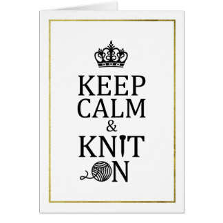 Keep Calm Knit On Faux Gold Border Crafts Card