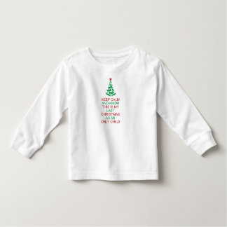 Keep Calm Know my last Christmas Only Child Toddler T-shirt
