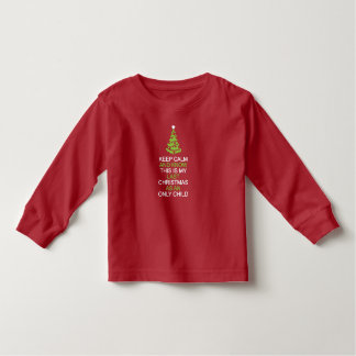 Keep Calm, Last Christmas as an Only Child toddler Toddler T-shirt