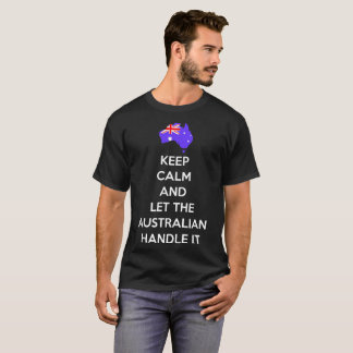 Keep Calm Let Australian Handle It Country Pride T-Shirt