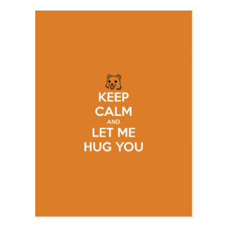 Keep Calm & Let Me Hug You Postcard