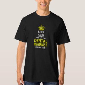 Keep Calm & Let The Dental Hygienist Handle It T-Shirt