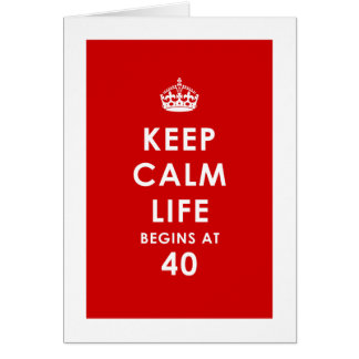 Keep calm, life begins at 40 Card