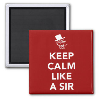 Keep Calm Like A Sir Square Magnet