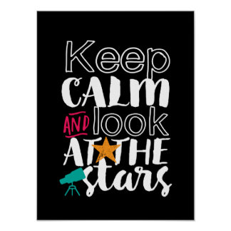 Keep Calm Look At Stars Funny Astronomy Space Geek Poster