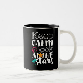 Keep Calm Look At Stars Funny Astronomy Space Geek Two-Tone Coffee Mug