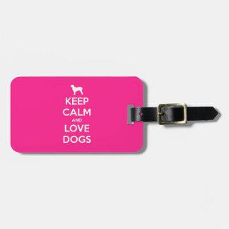 Keep Calm & Love Dogs Luggage Tag
