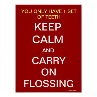 Keep Calm Motivational Slogan Dentist Poster
