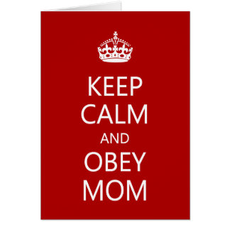 Keep Calm Obey Mom Mother's Day Funny Card