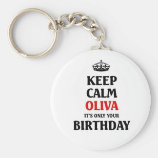 Keep calm Olivia it's only your birthday Keychain