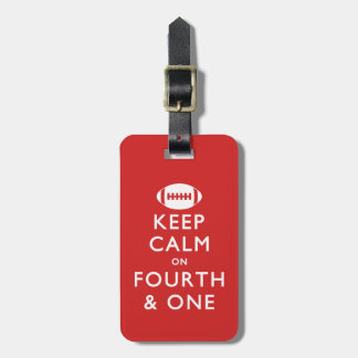 Keep Calm on Fourth and One Luggage Tag