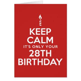 Keep Calm Only 28th Birthday Card