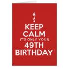Keep Calm Only 49th Birthday Card