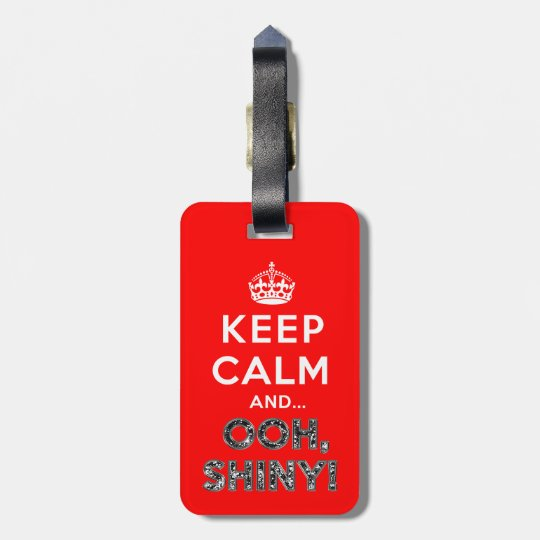 Keep Calm Ooh Shiny Bag Tag