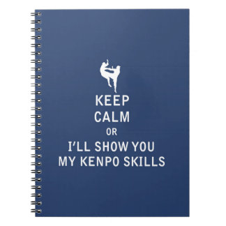 Keep Calm or i'll Show You My Kenpo Skills Notebooks
