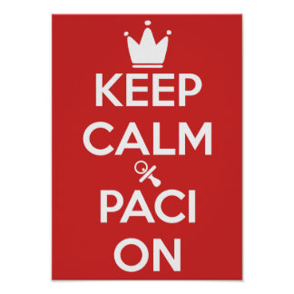 Keep Calm & Paci On Poster