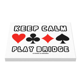 Keep Calm Play Bridge Advice Four Card Suits Humor Canvas Print