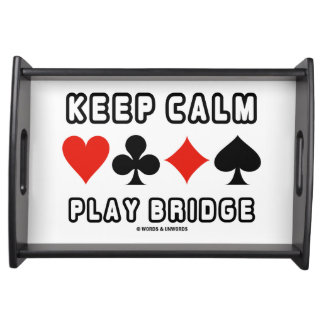 Keep Calm Play Bridge Advice Four Card Suits Humor Serving Tray