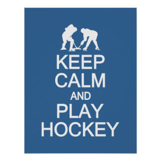 Keep Calm & Play Hockey custom color poster