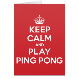 Keep Calm Play Ping Pong Greeting Note Card